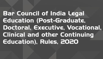 Bar Council of India Legal Education Post Graduate Doctoral Executive Vocational Clinical and other Continuing Education Rules 2020