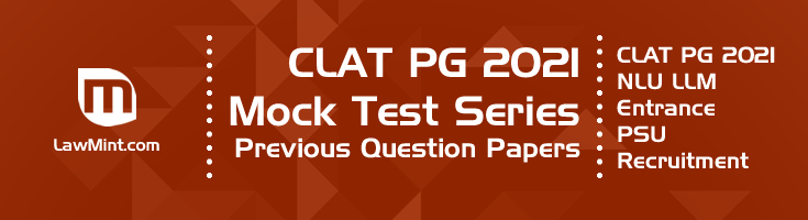 CLAT PG 2021 Mock Test Series Comprehension Passages Previous Question Papers Model Papers LawMint