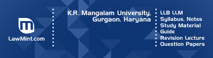 K R Mangalam University LLB LLM Syllabus Revision Notes Study Material Guide Question Papers 1