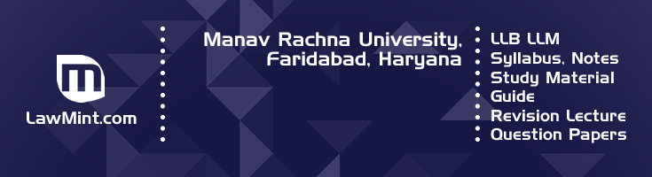 Manav Rachna University LLB LLM Syllabus Revision Notes Study Material Guide Question Papers 1