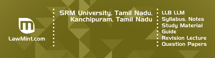 SRM University Tamil Nadu LLB LLM Syllabus Revision Notes Study Material Guide Question Papers 1