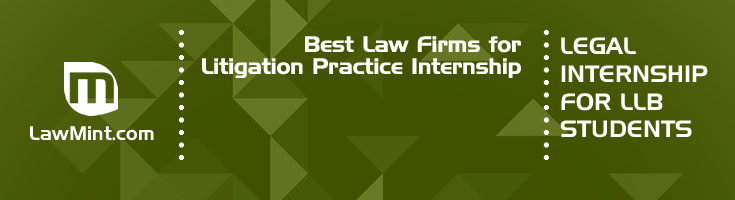Best Law Firms for Litigation Practice Internship LLB Students