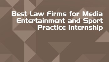 Best Law Firms for Media Entertainment and Sport Practice Internship LLB Students