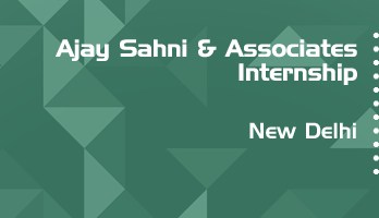ajay sahni and associates internship application eligibility experience new delhi
