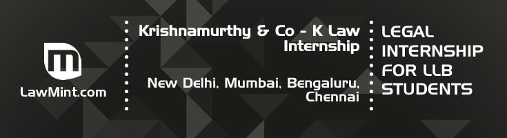 krishnamurthy and co k law internship application eligibility experience new delhi mumbai bengaluru chennai