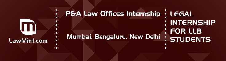 p and a law offices internship application eligibility experience mumbai bengaluru new delhi