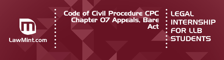 Code of Civil Procedure CPC Chapter 07 Appeals Bare Act