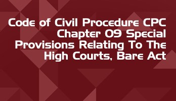 Code of Civil Procedure CPC Chapter 09 Special Provisions Relating To The High Courts Bare Act