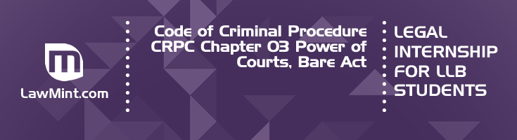 Code of Criminal Procedure CRPC Chapter 03 Power of Courts Bare Act