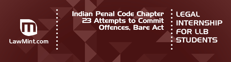 Indian Penal Code Chapter 23 Attempts to Commit Offences Bare Act