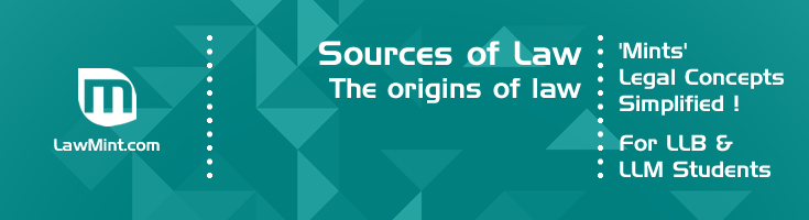 Sources of Law Origins of law LawMint For LLB and LLM students