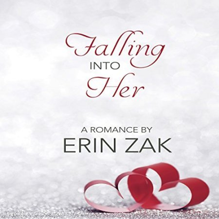 Book cover for Falling Into Her by Erin Zak