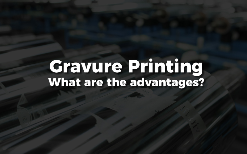 Advantages of Gravure Printing Rotogravure
