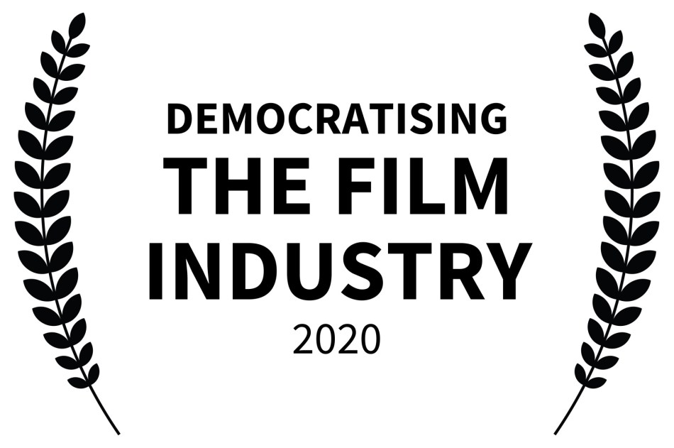 DEMOCRATISING THE FILM INDUSTRY 2020 - A chance to democratise the film industry