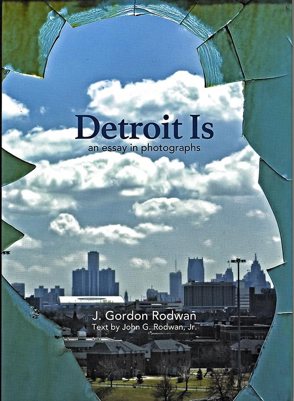 "J. Gordon Rodwan, ""Detroit Is"", book, $29.95"