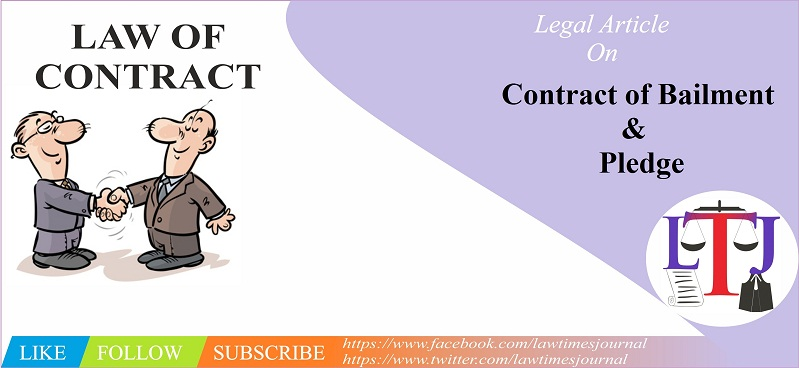 Contract Of Bailment And Pledge Law Times Journal