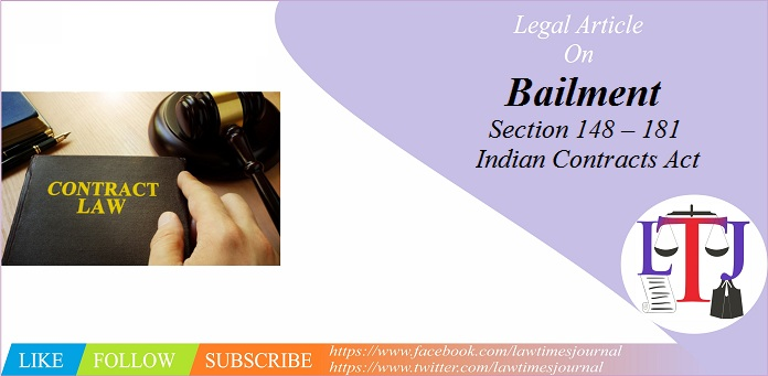 Bailment - Section 148 – 181 of Indian Contracts Act