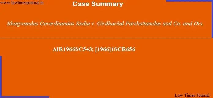 Bhagwandas Goverdhandas Kedia vs. Girdharilal Parshottamdas & Co. & Ors.