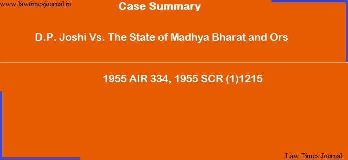 D.P. Joshi Vs. The State of Madhya Bharat and Ors.