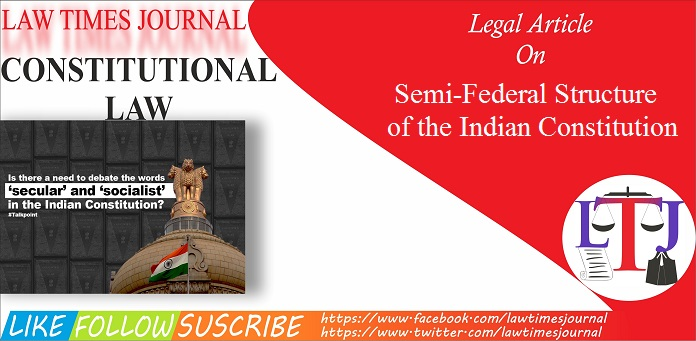 Semi-Federal Structure of Indian Constitution
