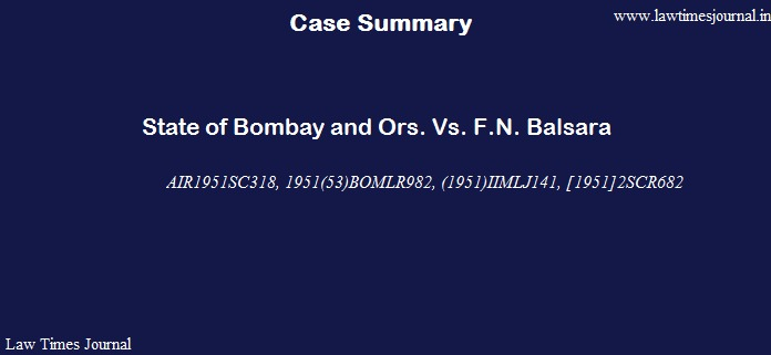 State of Bombay and Ors. Vs. F.N. Balsara
