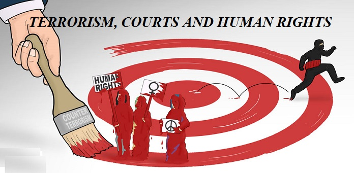 TERRORISM, COURTS AND HUMAN RIGHTS