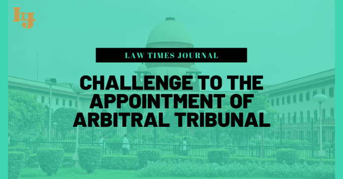 Challenge to the Appointment of Arbitral Tribunal