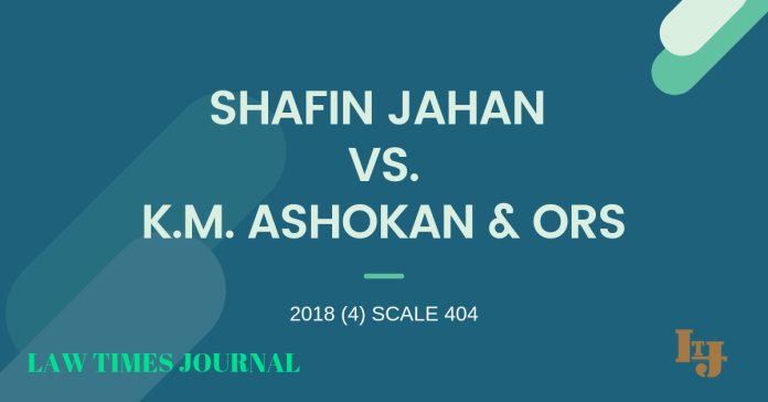 Shafin Jahan vs. K.M. Ashokan & Ors