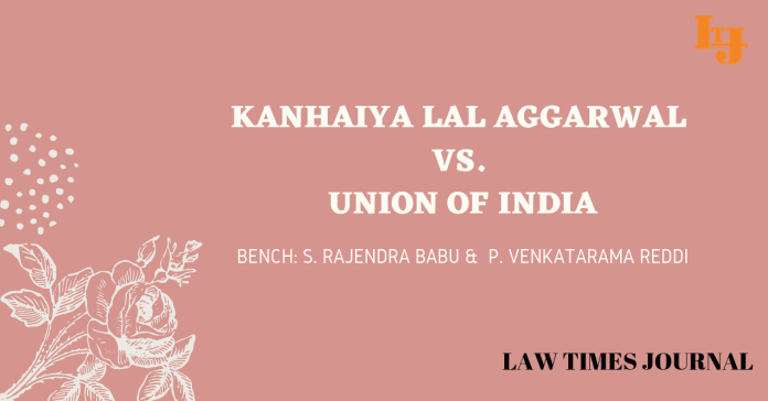 Kanhaiya Lal Agrawal vs. Union of India
