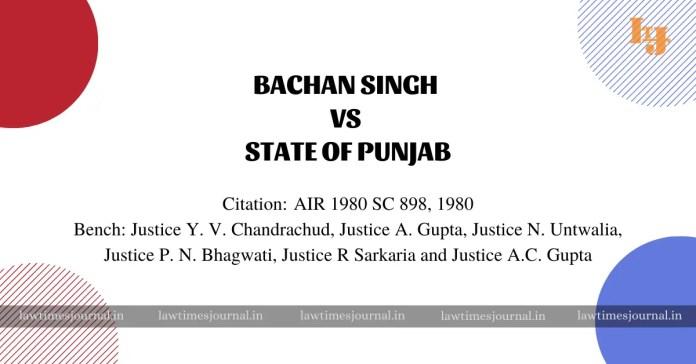 Bachan Singh vs. State of Punjab