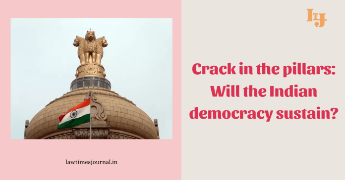 Crack in the pillars: Will the Indian democracy sustain?