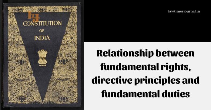Relationship between Fundamental Rights, Directive Principles and Fundamental Duties