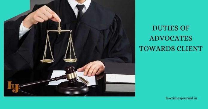 Duties of advocates towards client