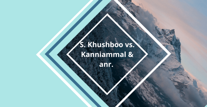 S. Khushboo vs. Kanniammal & anr.