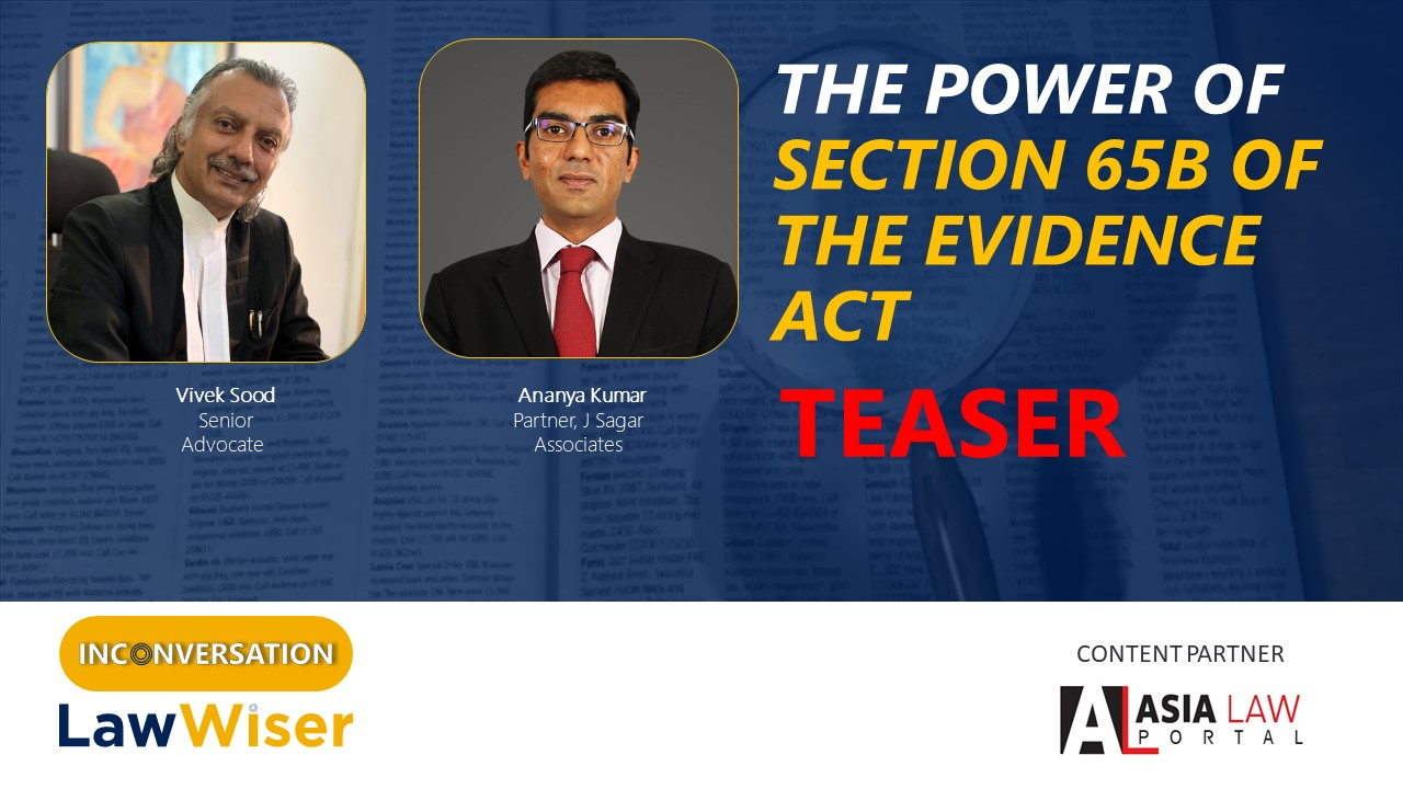 LawWiser   The Power Of Section 65 B Of The Evidence Act   Teaser
