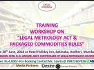 Training workshop on Legal Metrology Act & Packaged Commodities Rules