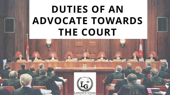 Duties of an advocate towards the court