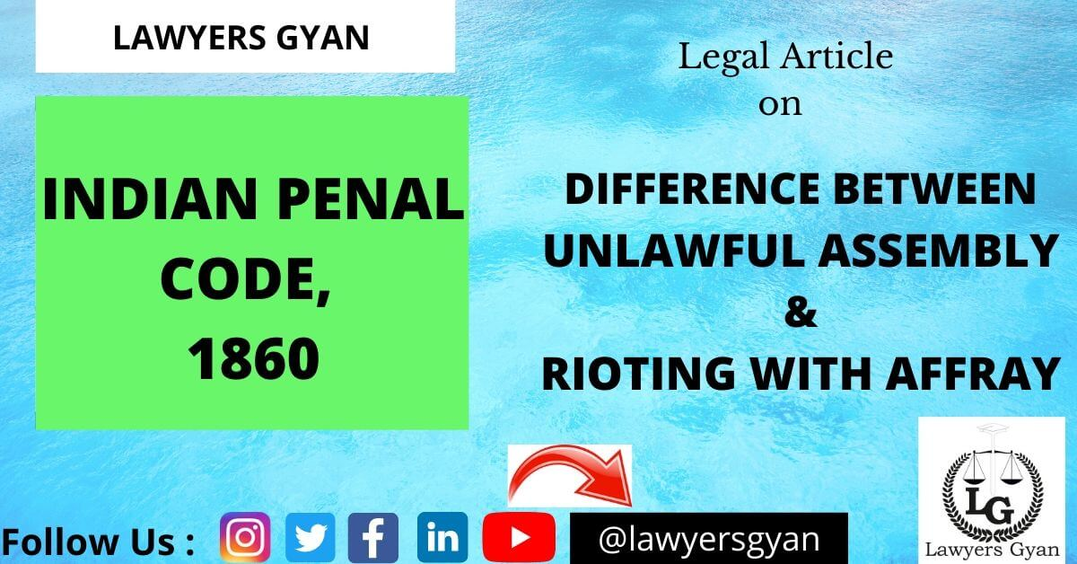 Difference between Unlawful Assembly & Rioting with Affray