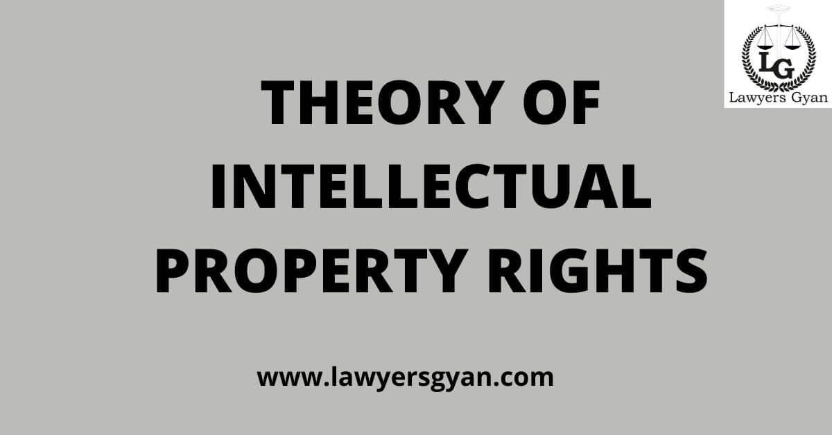 Theory of Intellectual Property Rights
