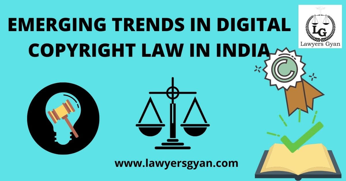 EMERGING TRENDS IN DIGITAL COPYRIGHT LAW IN INDIA