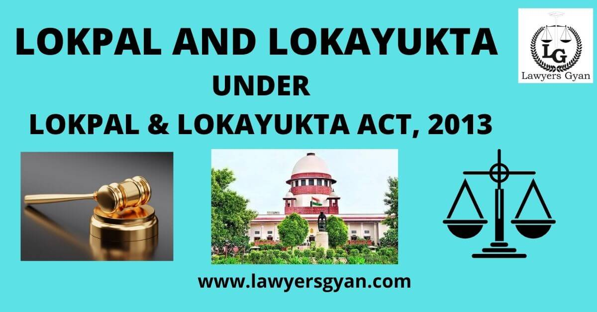 Lokpal and Lokayuktas under the Lokpal and Lokayukta Act, 2013
