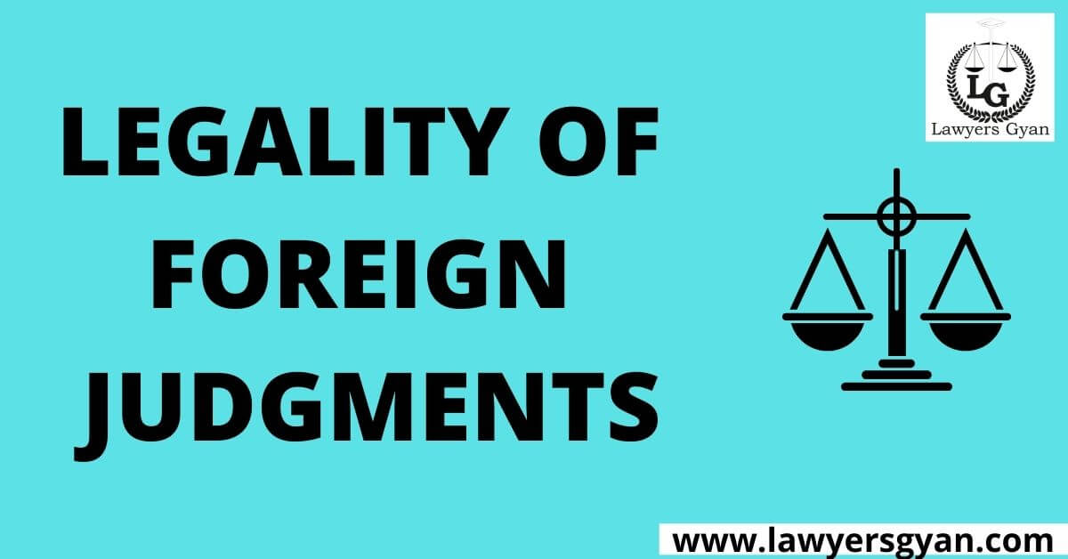 LEGALITY OF FOREIGN JUDGMENTS