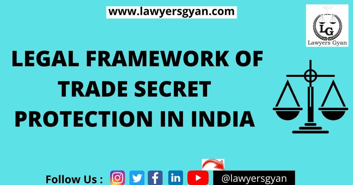 Legal Framework of Trade Secret Protection in India