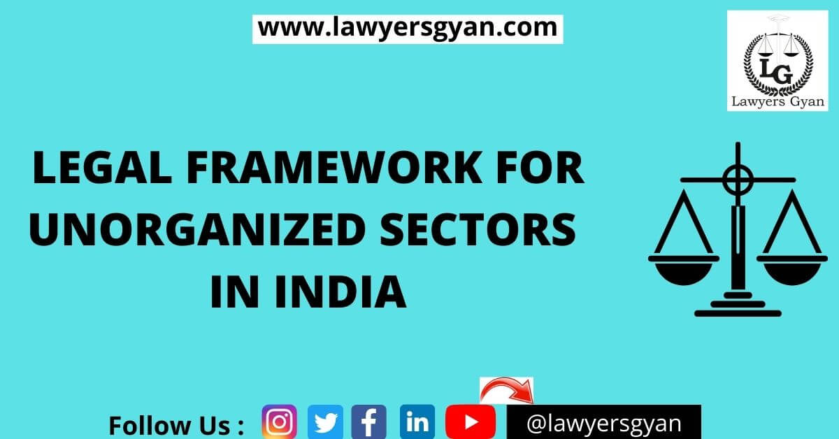 Legal Framework For Unorganized Sectors In India