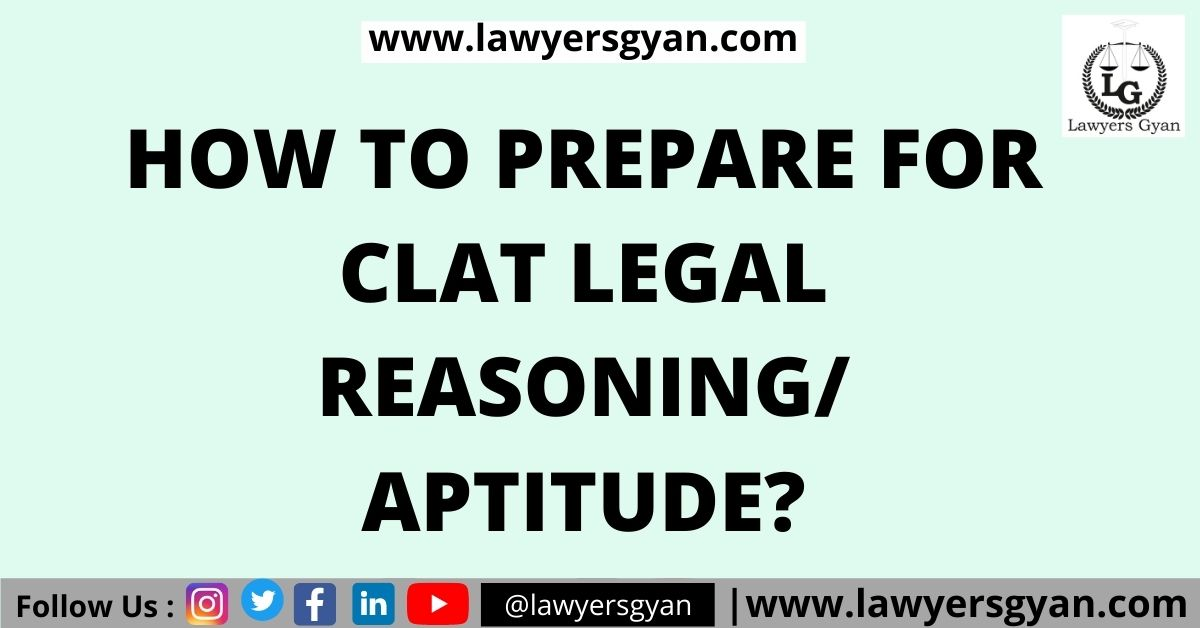 How to prepare for CLAT Legal REASONING/ Aptitude?