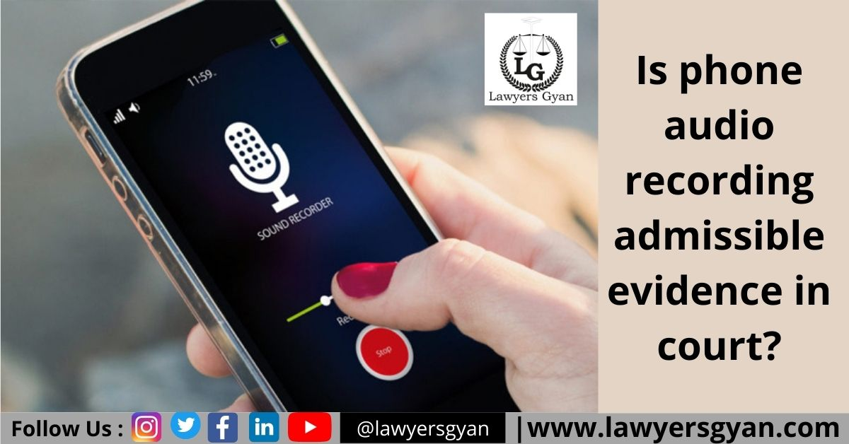 Is phone audio recording admissible evidence in court?