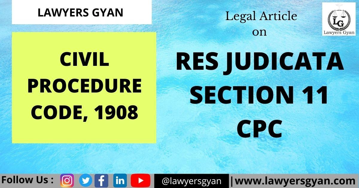 RES JUDICATA: SECTION 11 CPC