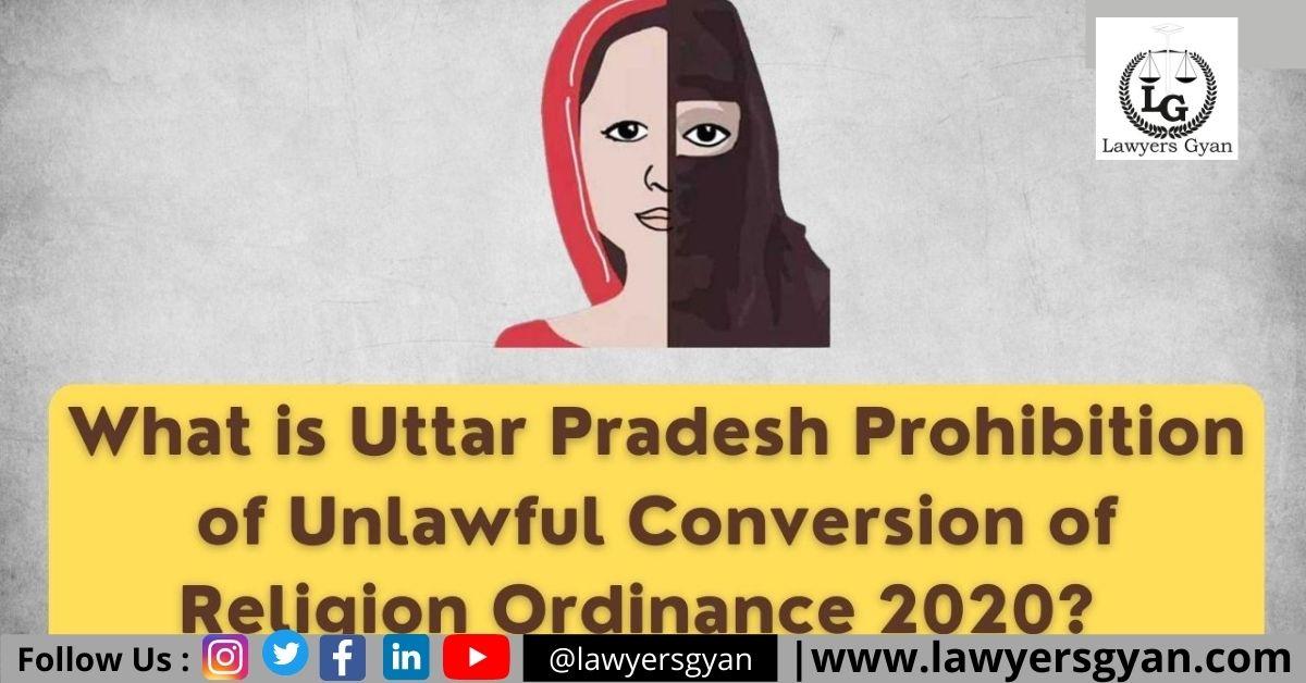 UTTAR PRADESH PROHIBITION OF UNLAWFUL CONVERSION OF RELIGION ORDINANCE, 2020