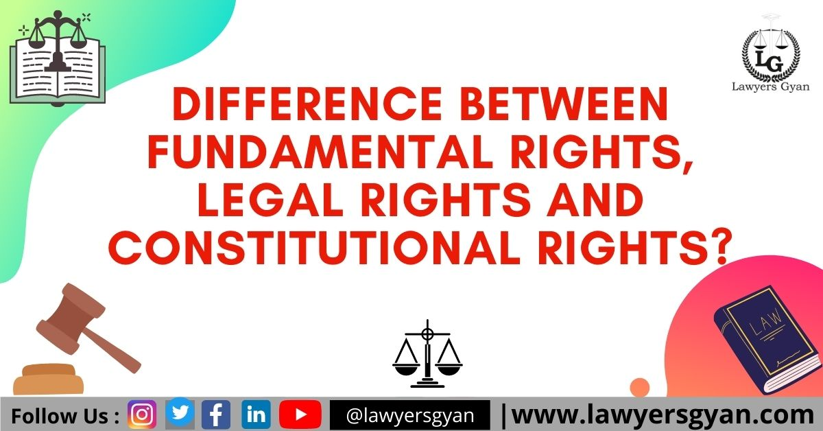 Difference between Fundamental Rights and Constitutional Rights