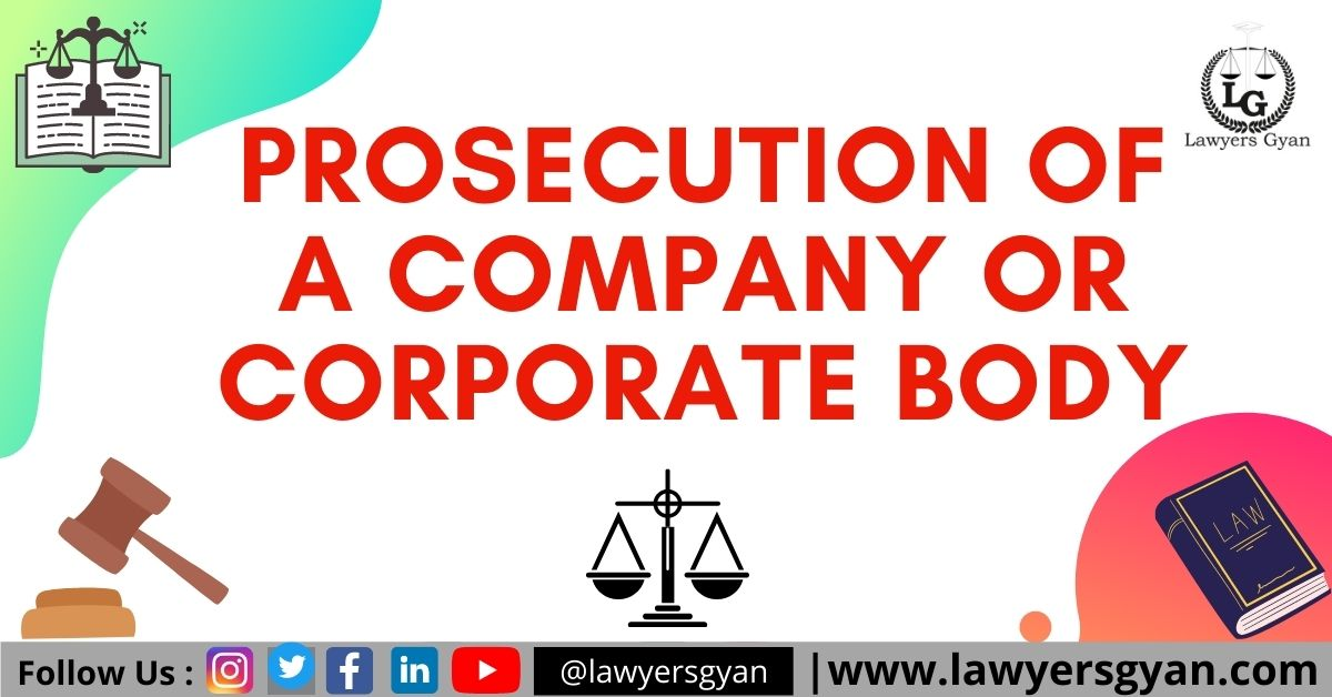 PROSECUTION OF A COMPANY OR CORPORATE BODY